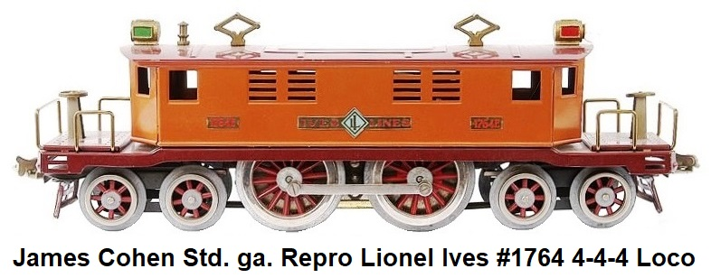 Jim Cohen Standard gauge reproduction Lionel Ives #1764 4-4-4 electric