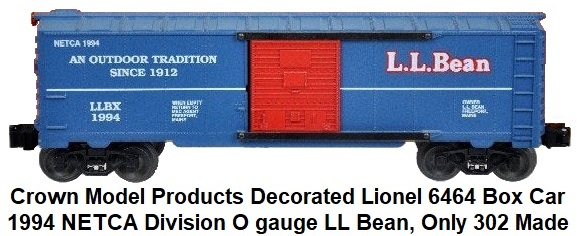 Crown Model Products 'O' gauge 1994 NETCA Souvenir Lionel 6464 LL Bean Box car decorated by Crown 302 made