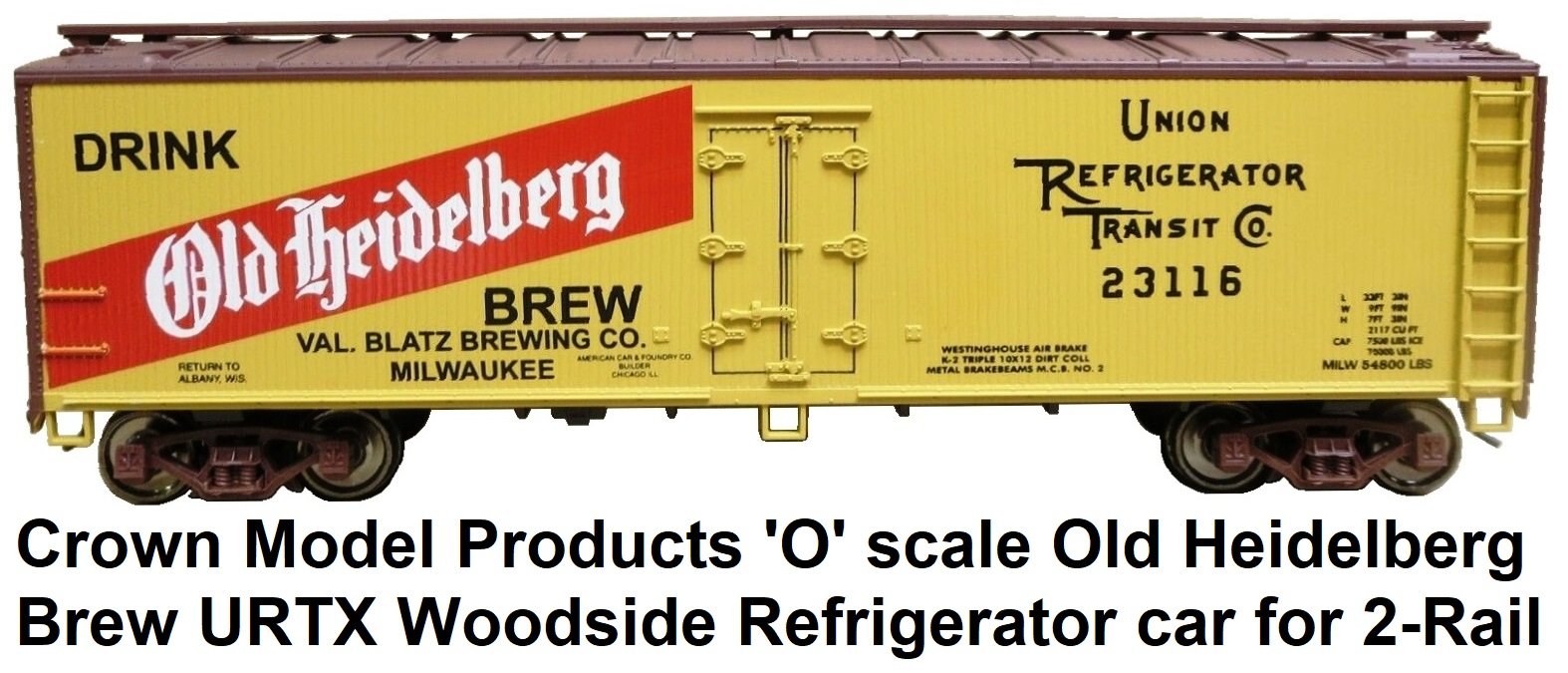 Crown Model Products 'O' scale Old Heidelberg Brew URTX Woodside Refrigerator car for 2-Rail