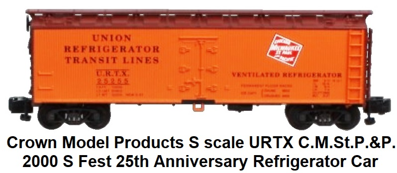 Crown Model Products S scale 2000 25th Annual S Fest URTX C.M. St.P. & P. Refrigerator Car #25255
