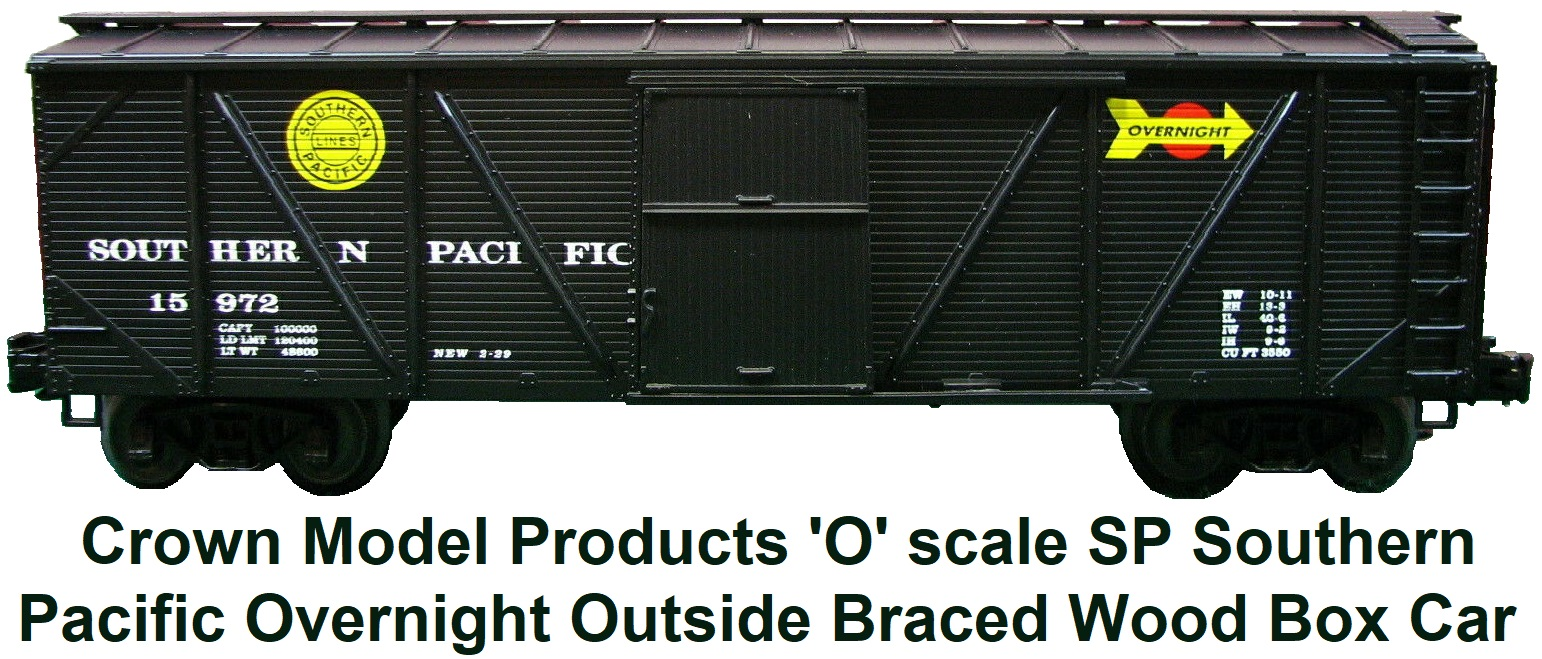 Crown Model Products 'O' scale SP Southern Pacific Overnight Outside Braced Wood Box Car