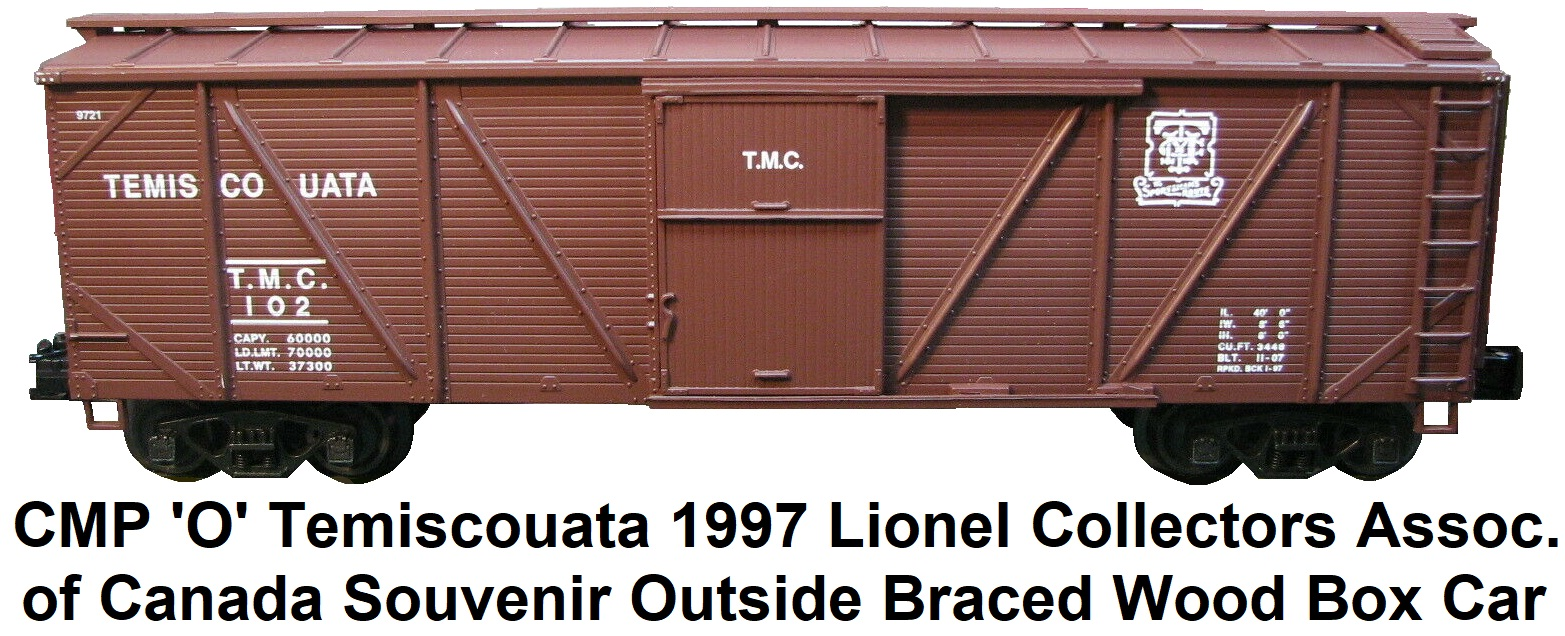 Crown Model Products 'O' Temiscouata 1997 Lionel Collectors Association of Canada souvenir Outside Braced Wood Box Car