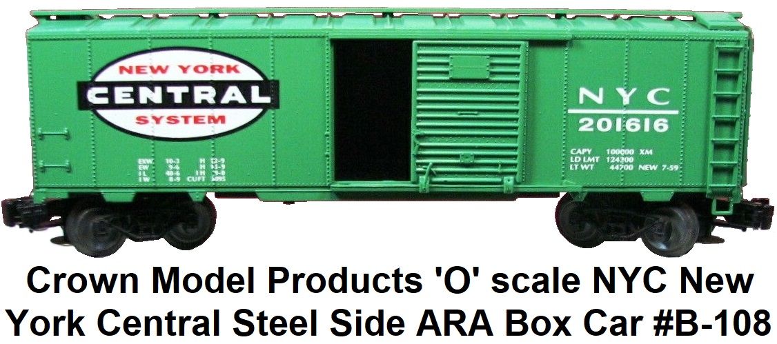 Crown Model Products 'O' scale NYC New York Central ARA type #201616 B-108 Steel Side Box Car
