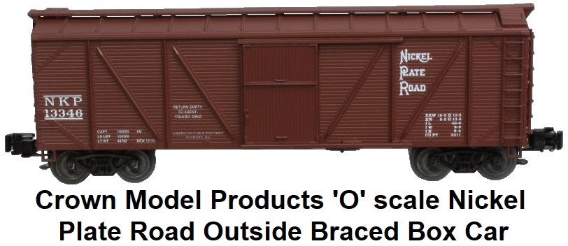 Crown Model Products 'O' scale Nickel Plate Road Outside Braced Wood Box Car