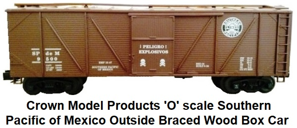 Crown Model Products 'O' scale Southern Pacific of Mexico Outside Braced Wood Box Car