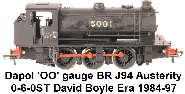Dapol OO D8B-HR WD Austerity J94 0-6-0ST in BR Black from the David Boyle era 1984 - 1997