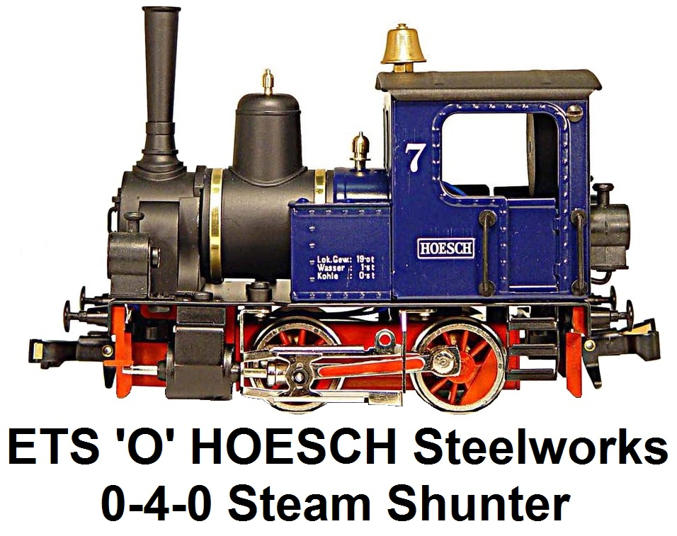 ETS 'O' gauge HOESCH Steelworks 0-4-0 Steam Shunter