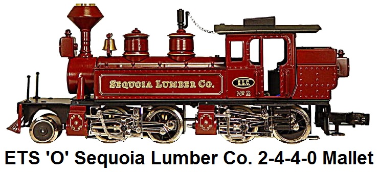 ETS 'O' gauge 2-4-4-0 Sequoia Lumber Co. Mallet locomotive