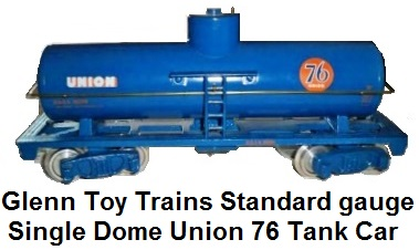 Glenn Toy Trains Standard gauge Union 76 Tank Car