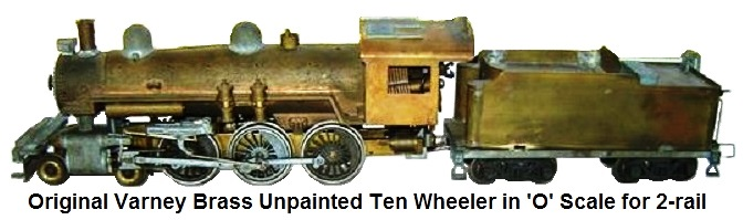 Original Varney Unpainted brass Ten Wheeler in 'O' Scale for 2-rail operation