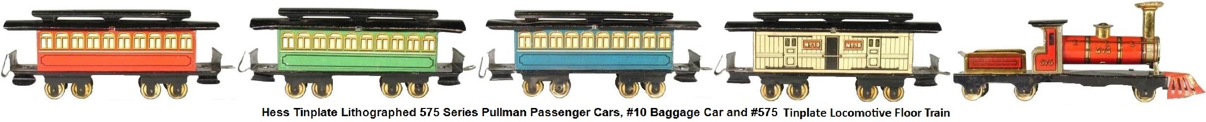Hess 575 series Tinplate Lithographed Pullman Passenger cars, #10 Baggage Car and One Piece #575 Tinplate Locomotive and Tender Floor Train