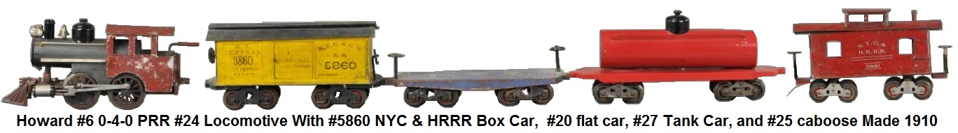 Howard 1910, #6 0-4-0 loco PRR #24 5860 NYC & HRRR box car  #27 tank car #20 flat car #25 caboose