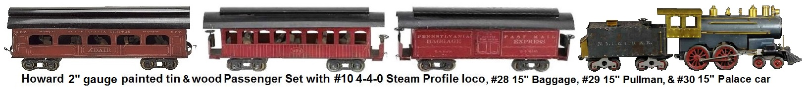 Howard #10 4-4-0 steam profile loco with #28 baggage car, #29 Pullman Chair passenger coach and #30 Pullman Palace sleeper car in 2 inch gauge bearing the Pennsylvania Lines livery