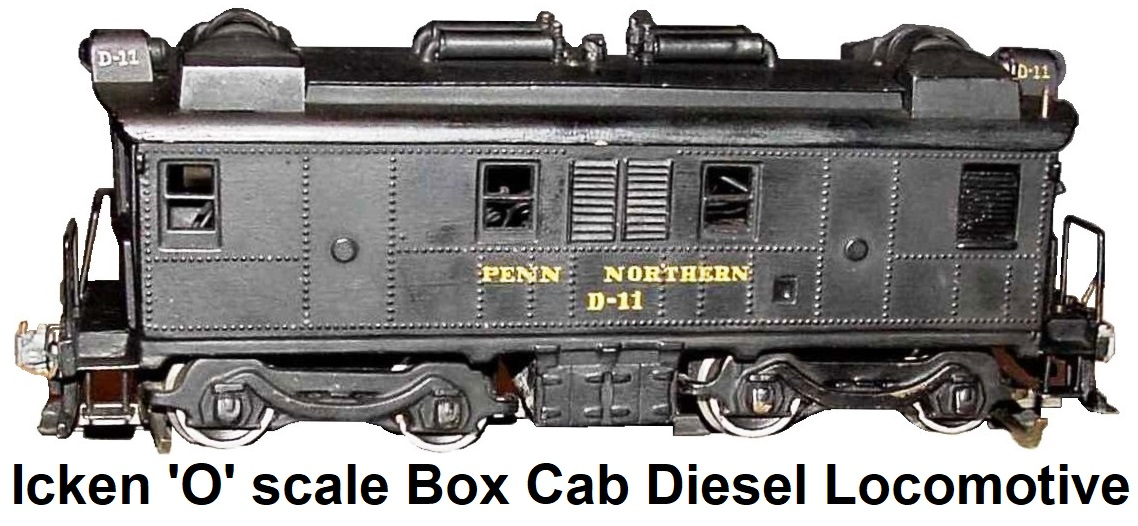 Icken 'O' scale Box Cab Diesel loco for outside 3rd rail operation