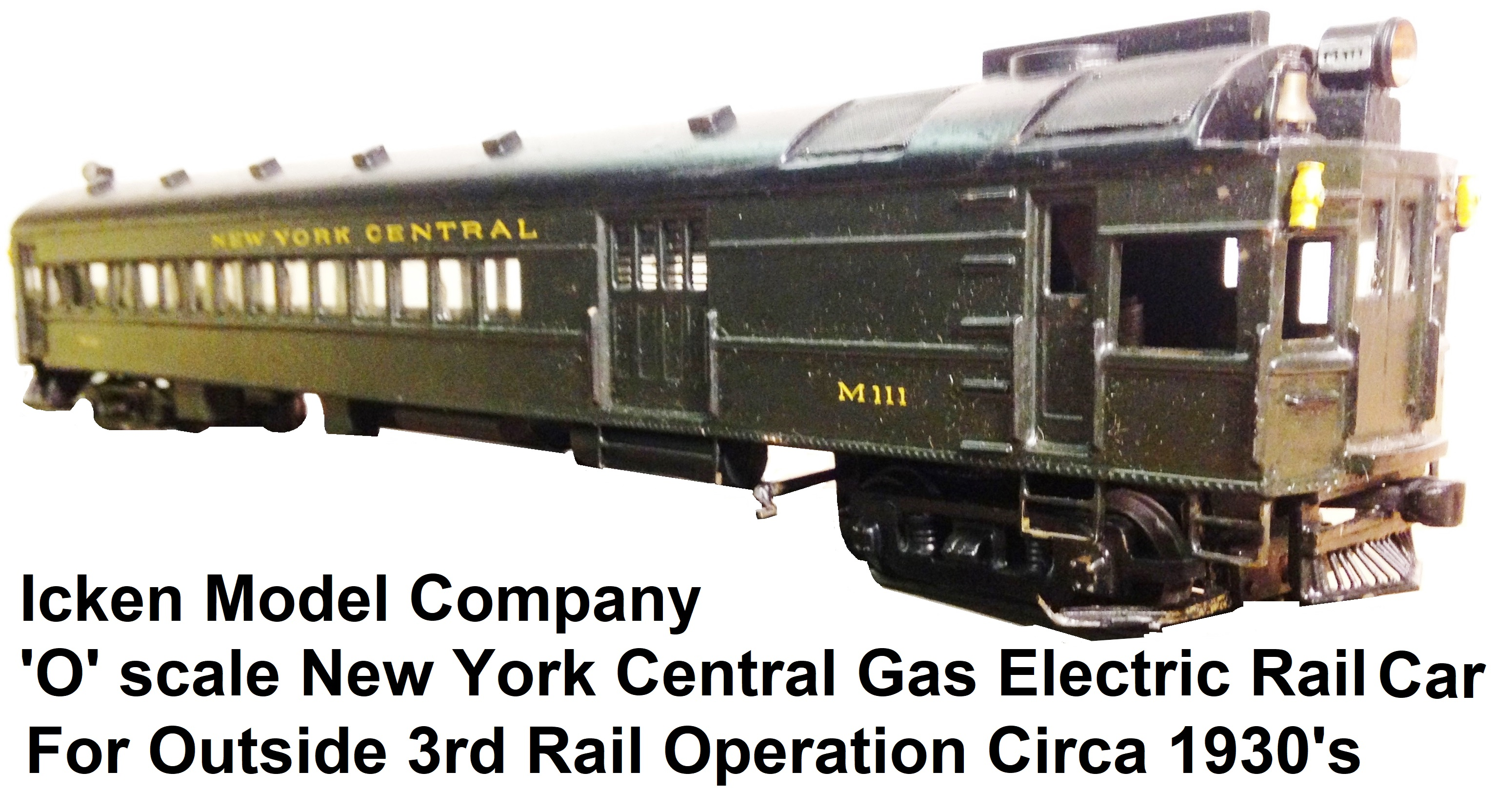 Icken Model Company 'O' scale 1930's Standard Gas Electric Car in New York Central livery for outside 3rd rail