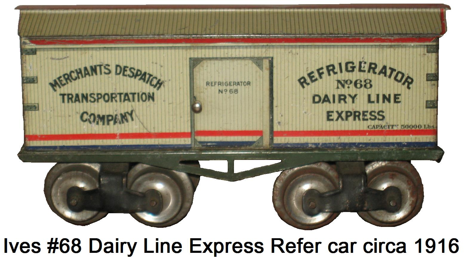 Ives 'O' gage #68 8 wheel 7 inch Dairy Line Express reefer car 1913 version with litho roof