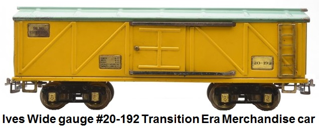 Ives Wide gauge #20-192 transition yellow merchandise car with blue-green roof, brass trim and journals AF body with Ives wheels and plates