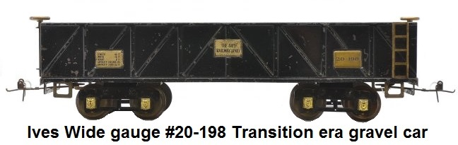 Ives Wide gauge #20-198 transition black gravel car with brass trim and journals AF body with Ives trucks and plates
