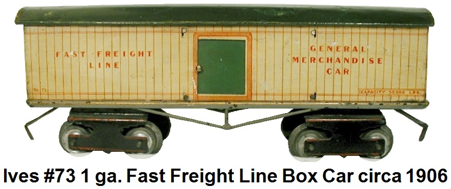 Ives #73 1 gauge tinplate litho Fast Freight  General Merchandise box car circa 1906