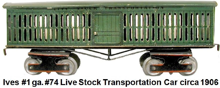 Ives #74 Lithographed Tinplate cattle car circa 1906 in 1 gauge