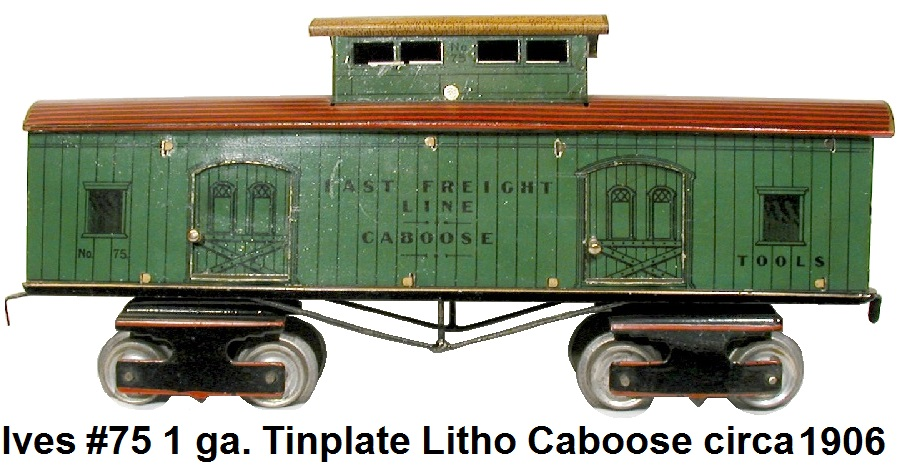Ives #70 Lithographed Tinplate Fast Freight caboose circa 1906 in 1 gauge