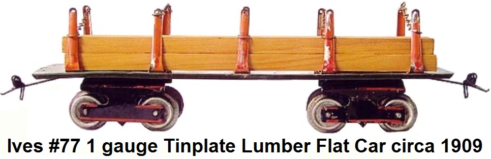 Ives #70 Lithographed Tinplate lumber flat car circa 1909 in 1 gauge