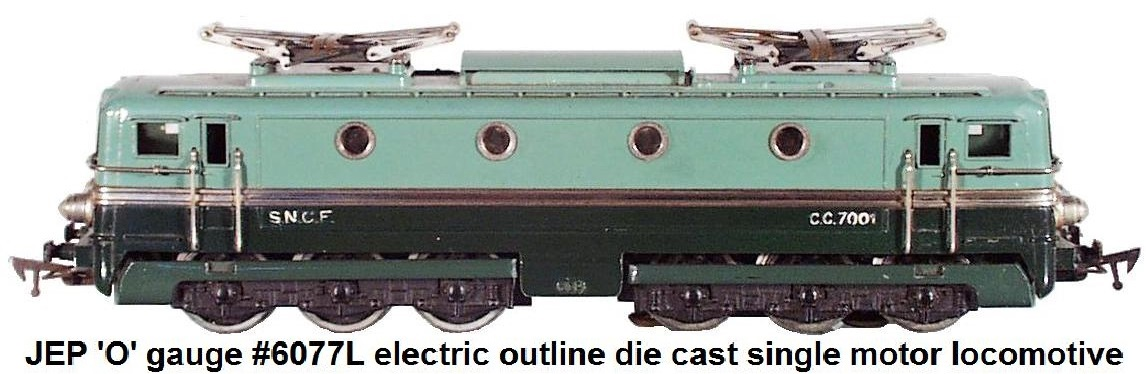 JEP #6077L loco in 'O' gauge, die cast, single motor made 1953-1964