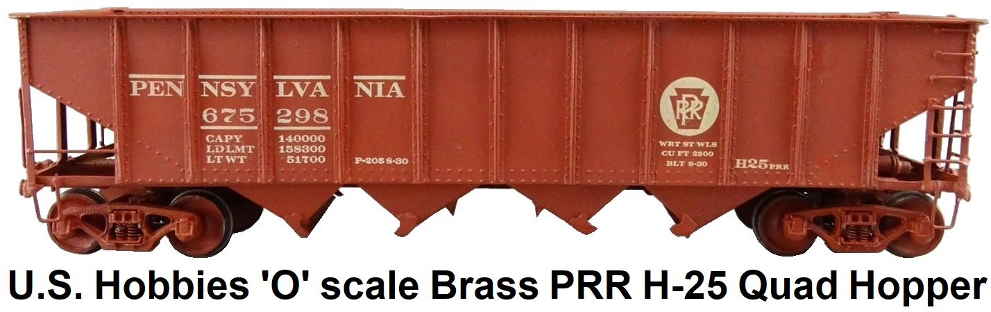 U.S. Hobbies Inc. 'O' scale brass #801 PRR H-25 quad hopper car