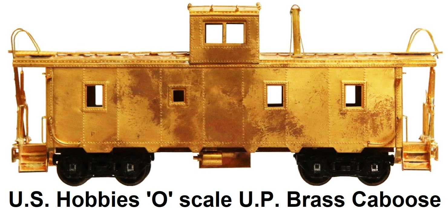 U.S. Hobbies Inc. KTM #911 U.P. 2-Rail 'O' scale Brass Caboose