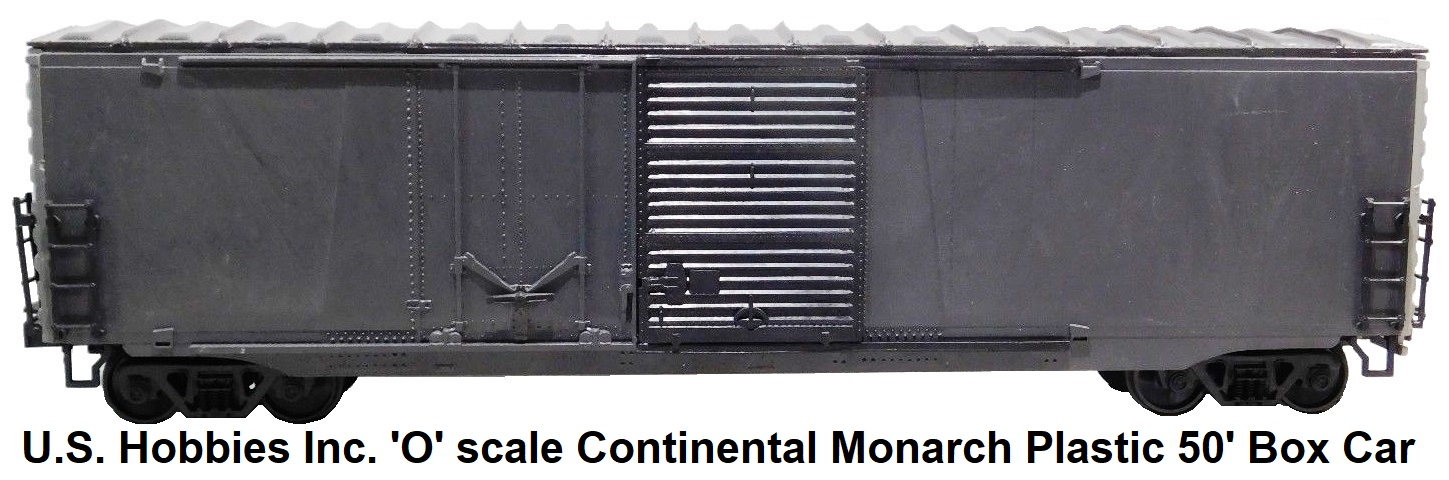 U.S. Hobbies Inc. 'O' scale Continental Monarch Plastic Molded 50' Boxcar