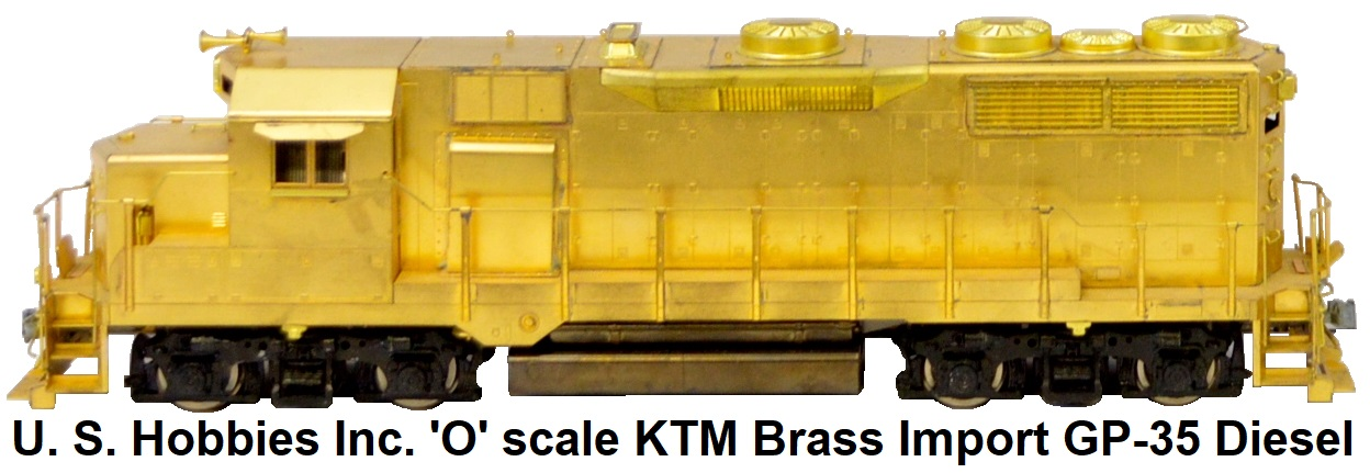 U.S. Hobbies Inc. 'O' scale Brass Import KTM GP-35 Diesel loco