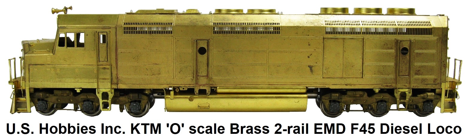 U.S. Hobbies Inc. 'O' scale Brass Import KTM EMD F-45 Diesel Locomotive for 2 Rail