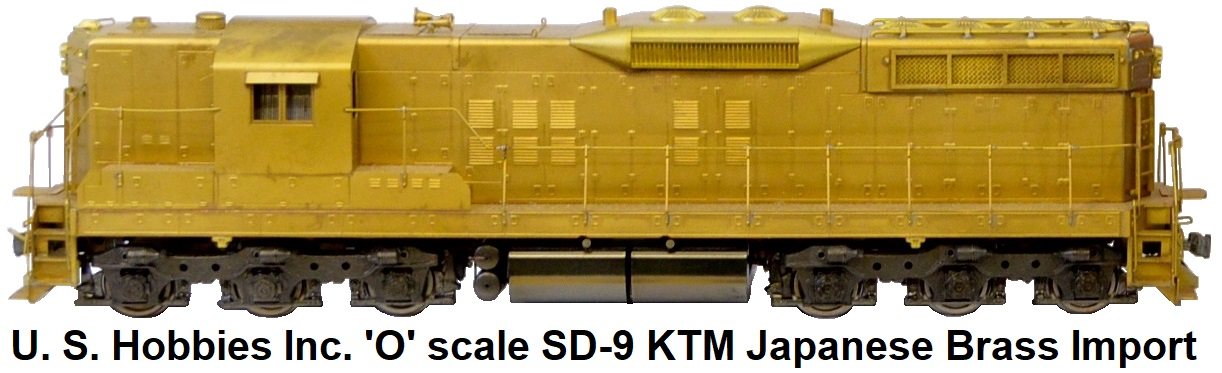U.S. Hobbies Inc. 'O' scale Japanese Brass Import KTM SD-9