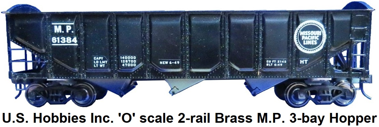 U.S. Hobbies Inc. 'O' scale Brass Import 2-rail Missouri Pacific Lines 3-bay Hopper with rounded ends