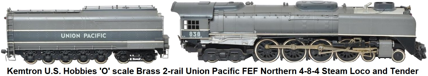 Kemtron U.S. Hobbies 'O' scale brass 2-rail Union Pacific FEF Northern 4-8-4 steam loco and 14-wheel tender