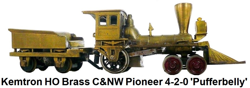 Kemtron HO scale C&NW Pioneer 4-2-0 'Pufferbelly' Loco in cast brass