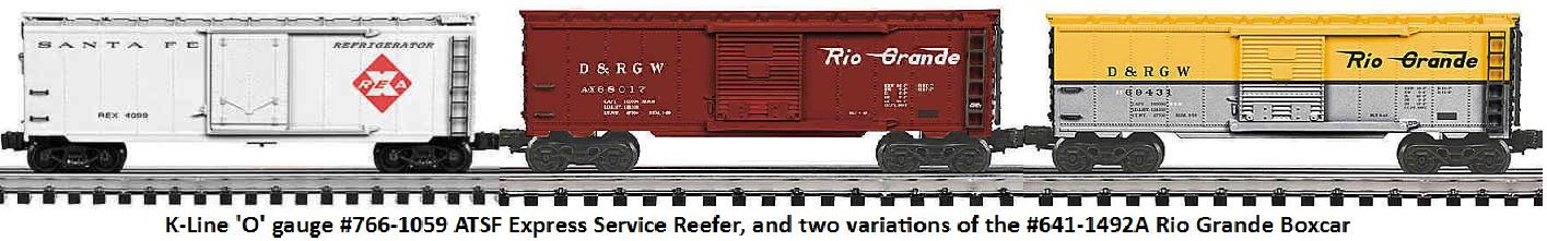 K-Line #766-1059 ATSF Express Service Reefer, and 2 variations of the #641-1492A Rio Grande Boxcar in 'O' gauge
