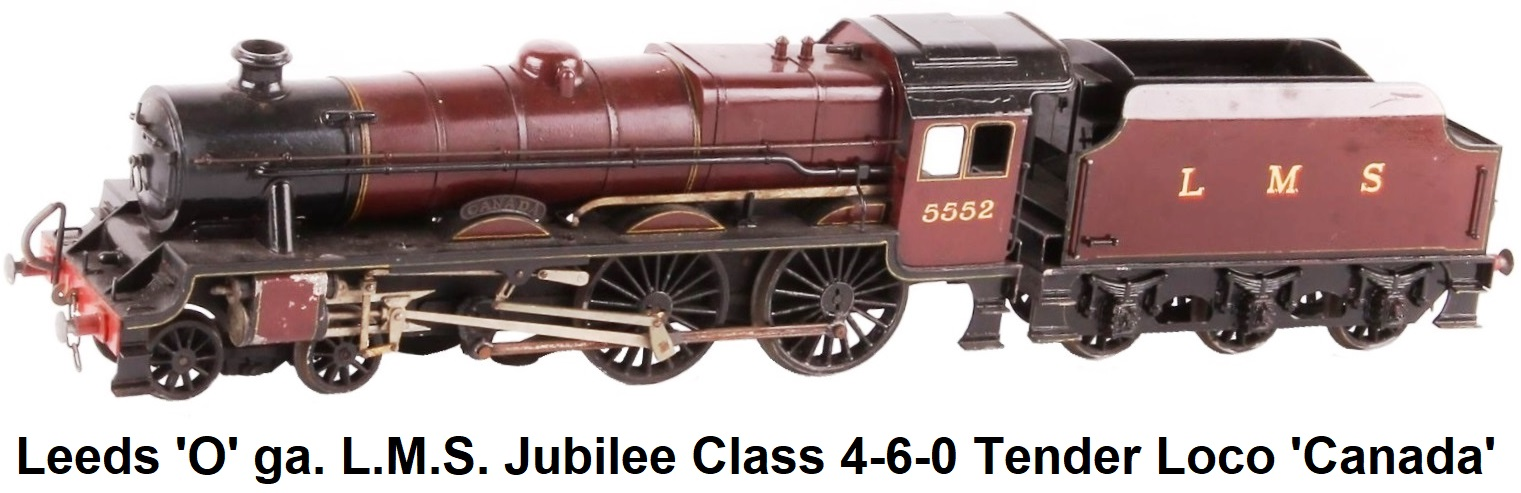 Leeds Model Company 'O' gauge L.M.S. Jubilee Class 4-6-0 tender locomotive Canada