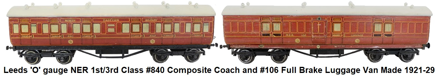 Leeds Model Company 'O' gauge NER 1st/3rd Class #840 Composite Coach and #106 Full Brake Luggage Van made of wood with litho paper circa 1921-29