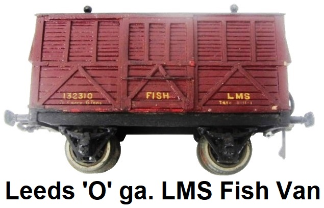 Leeds Model Company 'O' gauge B series Wooden LMS Fish Van