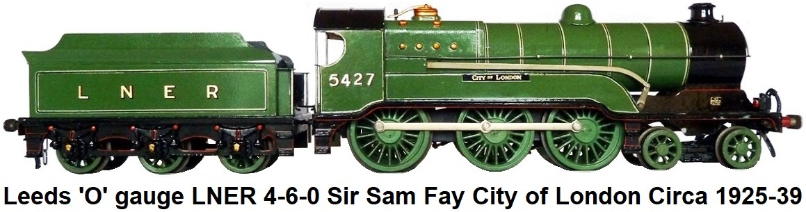 Leeds Model Company 'O' gauge 4-6-0 Sir Sam Fay City of London 1925-39