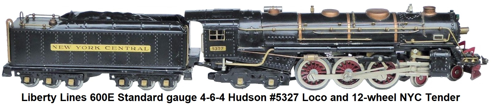 Liberty Lines Standard gauge 600E NYC 4-6-4 Hudson #5327 locomotive and 12-wheel tender in black with red spoked drivers