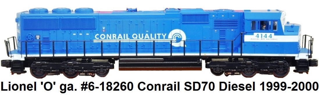 Lionel 'O' gauge #6-18260 Conrail SD70 Diesel Locomotive #4144 w/RailSounds made 1999-2000