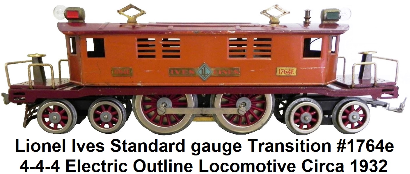 Lionel Ives Standard gauge Transition 1764e locomotive circa 1932