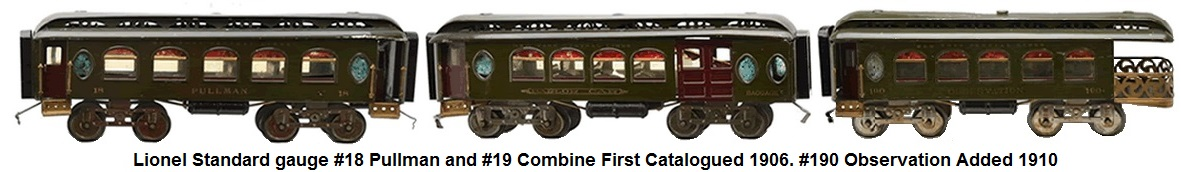Lionel Standard gauge passenger cars includes #18 Pullman, #19 Combination Car, and #190 Observation car made 1906-27