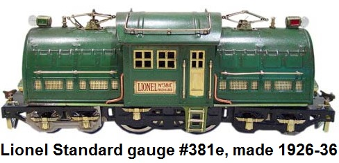 Lionel #381e standard gauge produced from 1926 to 1936