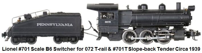 Lionel 'O' gauge #701 Full Scale B6 Switcher for 072 T-rail track and #701T slope-back tender with backup light circa 1939
