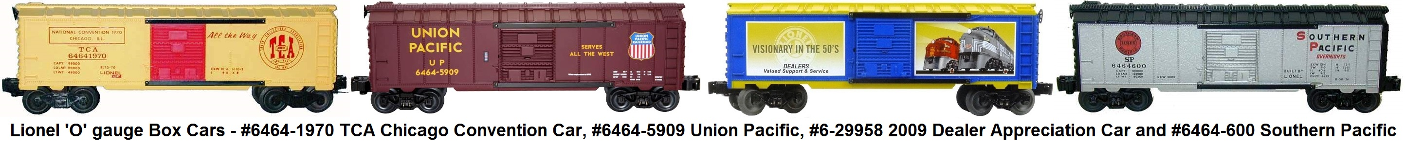 Lionel 'O' gauge #6464-1970 TCA Chicago Convention Car, #6464-5909 Union Pacific, #6-29958 2009 Dealer Appreciation Car and #6464-600 Southern Pacific Box Cars