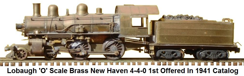 Lobaugh 'O' Scale New Haven 4-4-0, first offered in the 1941 catalog