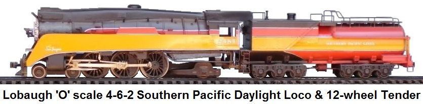 Lobaugh 'O' Scale 4-6-2 Southern Pacific Daylight Loco & 12-wheel tender